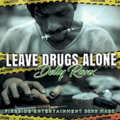 Leave Drugs Alone by Delly Ranx