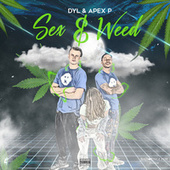 Sex & Weed by Dyl