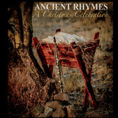 Ancient Rhymes a Christmas Celebration by Bucket List Music