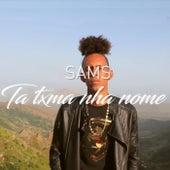 Ta Txma Nha Nome de Sams