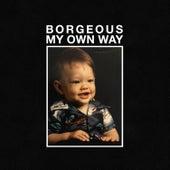 My Own Way von Borgeous