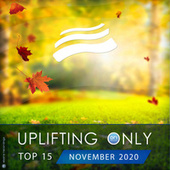 Uplifting Only Top 15: November 2020 by Various Artists