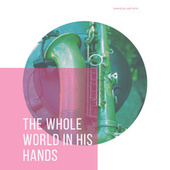 The Whole World In His Hands von Various Artists