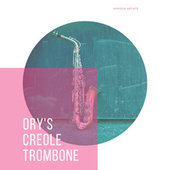 Ory's Creole Trombone by Various Artists