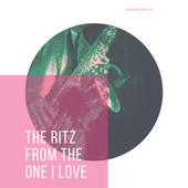 The Ritz From The One I Love von Various Artists