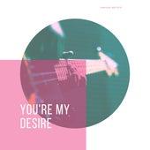 You're My Desire de Various Artists