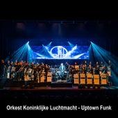 Uptown Funk (feat. William Kersten, Lotte Nobelen, Irma Van Pamelen & Natasja Den Toom) de Orkest Koninklijke Luchtmacht