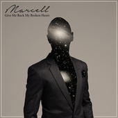 Give Me Back My Broken Heart von Marcell