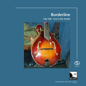 Borderline (Audiophile Edition SEA) de City Folk