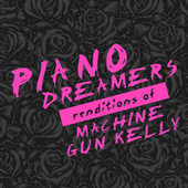 Piano Dreamers Renditions of Machine Gun Kelly (Instrumental) by Piano Dreamers