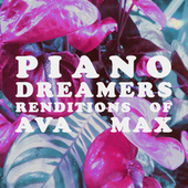 Piano Dreamers Rentitions of Ava Max (Instrumental) by Piano Dreamers
