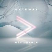 Más Grande (En Vivo) di Gateway Worship