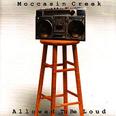 Allowed To Be Loud by Moccasin Creek