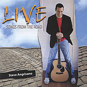 Live - Songs from the Road by Steve Angrisano