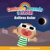Eclipse Solar by Cantando Aprendo a Hablar