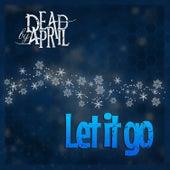 Let It Go von Dead by April