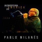 Pablo Milanés: Un Concierto para América (Live) by Pablo Milanés