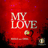 My Love (feat. Oriel) by Bugle