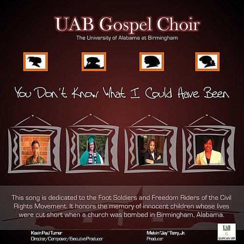 You Don't Know What I Could Have Been by U.A.B. Gospel Choir