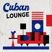 Cuban Lounge by Various Artists