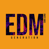 EDM Generation: Party Vibes by Various Artists