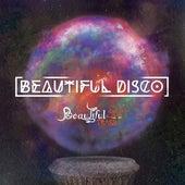 Beautiful Disco by Beautiful TRASH