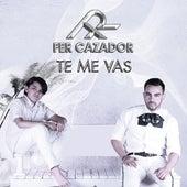 Te Me Vas by Fer Cazador