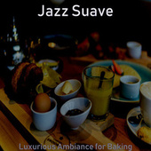 Luxurious Ambiance for Baking de Jazz Suave