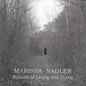 Ballads of Living and Dying de Marissa Nadler