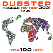 Dubstep Reggae Hip Hop 2021 to 2011 Top 100 Hits by Dr. Spook
