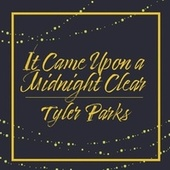 It Came Upon a Midnight Clear de Tyler Parks