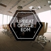Upbeat Office EDM by Various Artists