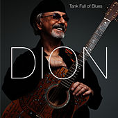 Tank Full of Blues by Dion
