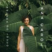Balada do Louco de Ana Carol