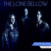 Count on Me (Alt. Version) de The Lone Bellow