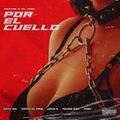 Por el cuello (feat. Totoy El Frio & Toby Letra) by Dayme y El High