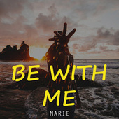 Be With Me von Marie