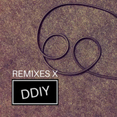 REMIXES X DDIY by Various Artists