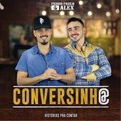 Conversinha von Pedro Paulo & Alex