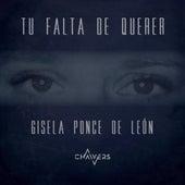 Tu Falta de Querer de Gisela Ponce de León
