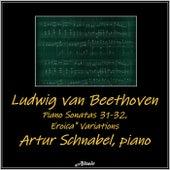 Beethoven: Piano Sonatas 31-32, Eroica Variations by Artur Schnabel