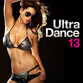 Ultra Dance 13 by Various Artists