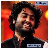 Bulleya von Arijit Singh