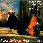 Marie-Catherine Girod, piano: Chausson - D'Indy - Magnard von Marie-Catherine Girod