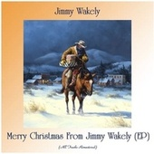 Merry Christmas From Jimmy Wakely (EP) (Remastered 2020) von Jimmy Wakely