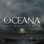 You Don't Know von Oceana