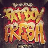 Fatboy Fresh by Fred the Godson