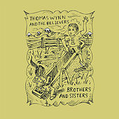 Brothers & Sisters by Thomas Wynn and The Believers