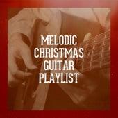 Melodic Christmas Guitar Playlist by Mark Bodino, The Christmas Guitar Band, Carl Long, Alfredo Bochicchio, Sam Snell, Michael Crain