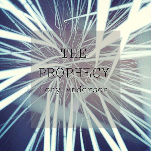 The Prophecy (feat. Aubrey Prunty) - Single by Tony Anderson